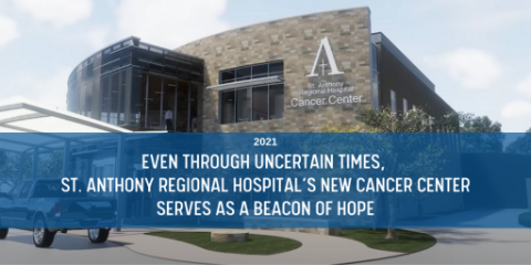 Even Through Uncertain Times, St. Anthony Regional Cancer Center Serves as a Beacon of Hope